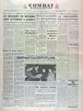 COMBAT [No 3058] du 04/05/1954 - CONFERENCE SUR L'INDOCHINE - LES DELEGUES DU VIETMINH SONT ATTENDU A GENEVE - ADIEUX FOSTER DULLES - RENVOI PROBABLE DES INTERPELLATIONS - DE GAULLE ECRIT SANS APRETE SES MEMOIRES DE GUERRE - LE BILAN DES AILES FRANCA