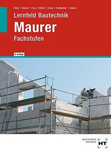 Lernfeld Bautechnik Maurer Fachstufen