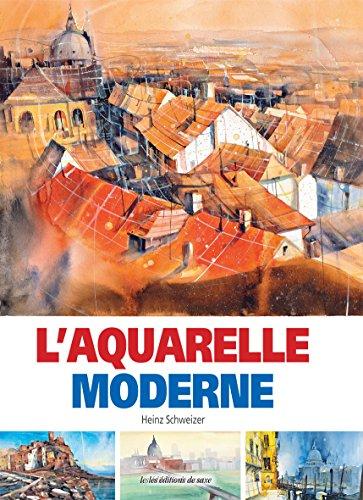 L Aquarelle Moderne par Schweizer Heinz