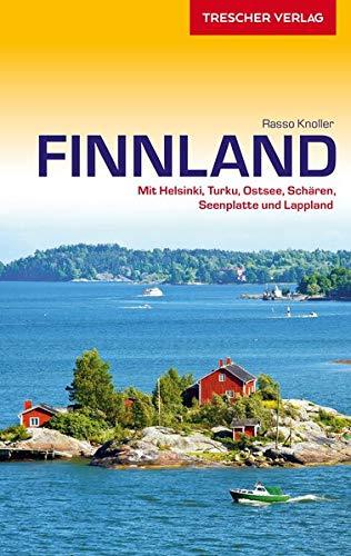 Reiseführer Finnland: Mit Helsinki, Turku, Ostsee, Schären, Seenplatte und Lappland (VLB Reihenkürzel: SM825 - Trescher-Reihe Reisen)