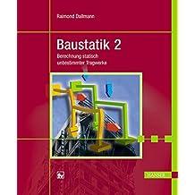 Baustatik 2: Berechnung statisch unbestimmter Tragwerke