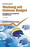 Werbung mit kleinem Budget: Der Ratgeber für Existenzgründer und Unternehmen (dtv Beck Wirtschaftsberater)