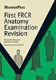 First FRCR Anatomy Examination Revision (MasterPass)