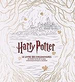 Harry Potter : Le Grand Livre des enluminures...