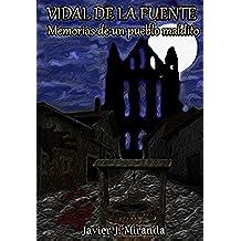 Vidal de la fuente: Memorias de un pueblo maldito