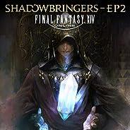 FINAL FANTASY XIV: SHADOWBRINGERS - EP2