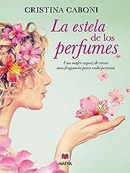 La estela de los perfumes (Grandes Novelas) (Spanish Edition)