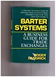 Telecharger Livres Barter Systems A Business Guide for Trade Exchanges A New Way to Offset Start Up Expenses Reduce Inventories Conserve Cash Flow and Open New M by Roger Langrick 1994 10 01 (PDF,EPUB,MOBI) gratuits en Francaise