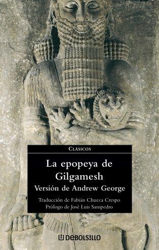 La epopeya de Gilgamesh/ The Epic of Gilgamesh