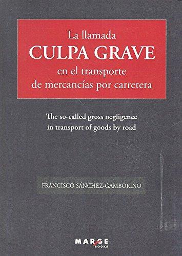 Llamada culpa grave en el transporte de mercancías por carretera,La (Biblioteca de logística)
