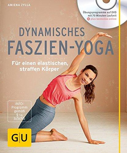 Dynamisches Faszien-Yoga (mit DVD): Für einen elastischen, straffen Körper (GU Multimedia Körper, Geist & Seele) Buch-Cover