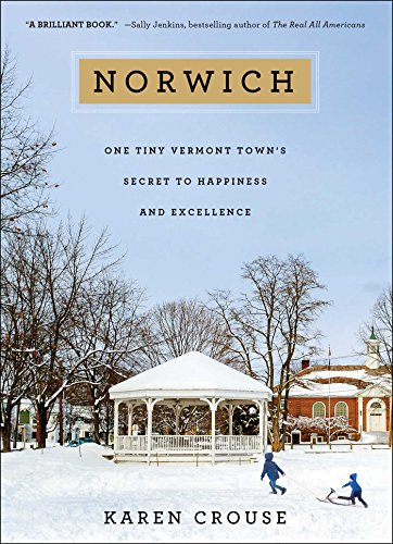 Norwich: One Tiny Vermont Town's Secret to Happiness and Excellence (English Edition)