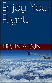 Enjoy Your Flight... (English Edition) di [Widun, Kristin]