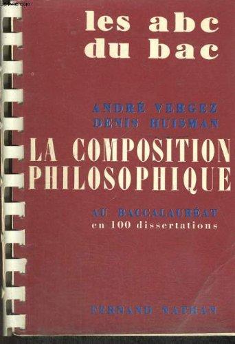 La composition philosophique au baccalaureat en 100 dissertations. edition 1974.