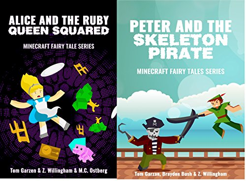 MINECRAFT: Alice and the Ruby Queen Squared & Peter and the Skeleton Pirate (Book 2 & 3) (minecraft diary, minecraft handbook, minecraft pocket edition, ... Fairy Tales Serie) (English Edition) (Xbox 360 Spiele Minecraft Mods)
