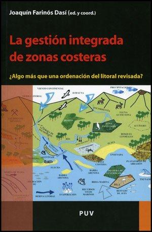 La gestión integrada de zonas costeras: ¿Algo más que una ordenación del litoral revisada? (Desarrollo Territorial)