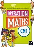 Opération Maths CM1 : Manuel de l'élève