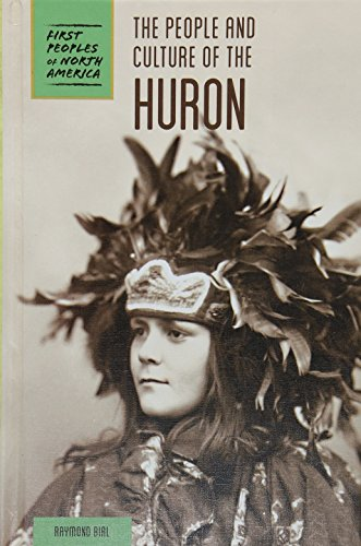 The People and Culture of the Huron (First Peoples of North America) (Welt Kultur Kostüm)