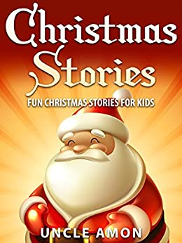 Christmas Stories for Kids: Fun Christmas Stories and Jokes for Kids by [Amon, Uncle]
