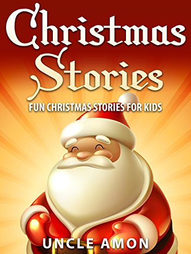 free kindle book Books for Kids: Christmas Stories for Kids (Bedtime Stories for Ages 4-8): Fun Christmas Stories, Jokes for Kids, Children Books, Books for Kids, Free Stories (Christmas Books for Children)