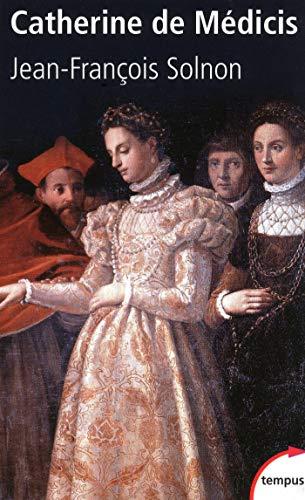 Catherine de Médicis (TEMPUS t. 298) par Jean-François SOLNON