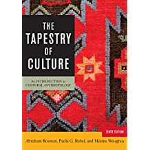 The Tapestry of Culture: An Introduction to Cultural Anthropology (English Edition)