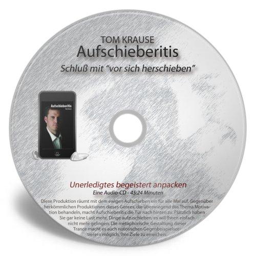 Aufschieberitis: Die Hypnose, durch die Sie die ewige Aufschieberei loswerden!