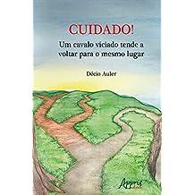 Cuidado! Um Cavalo Viciado Tende a Voltar para o Mesmo Lugar (Portuguese Edition)