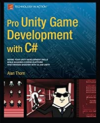 Pro Unity Game Development with C# by Alan Thorn (2014-05-20)