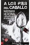 https://libros.plus/a-los-pies-del-caballo-narcotrafico-heroina-y-contrainsurgencia-en-euskal-herria/