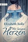 Mit bangem Herzen (Digital Edition) von Elizabeth Rolls