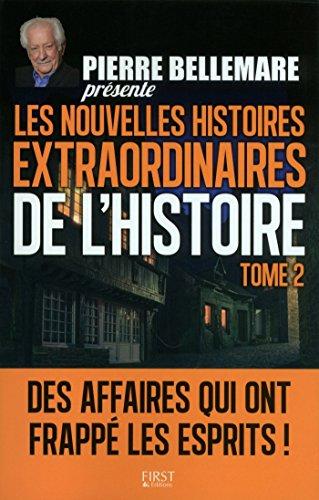 Pierre Bellemare présente les Nouvelles Histoires extraordinaires de l'Histoire - Tome 2: 02 (French Edition)