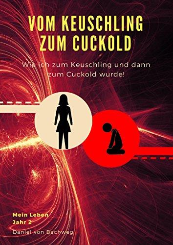 Vom Keuschling zum Cuckold: Eine wahre Erzählung auf unserem Weg in eine FLR. (Jahr 2)