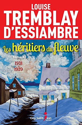 Télécharger en ligne Les héritiers du fleuve, tome 4: 1931-1939 pdf, epub ebook