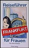 Frankfurt. Reiseführer für Frauen -