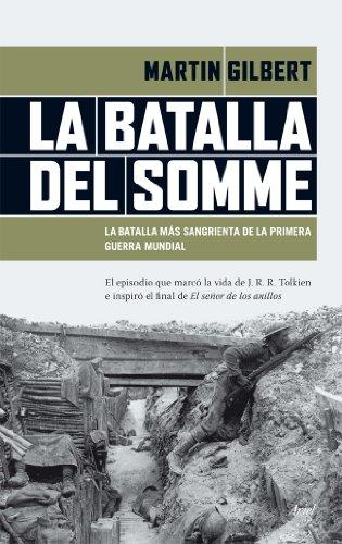 La Batalla del Somme : la batalla más sangrienta de la Primera Guerra Mundial por Martín Gilbert