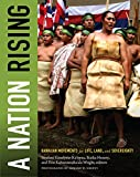 A Nation Rising: Hawaiian Movements for Life, Land, and Sovereignty (Narrating Native Histories)