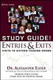 Study Guide for Entries and Exits: Visits to Sixteen Trading Rooms (Wiley Trading)