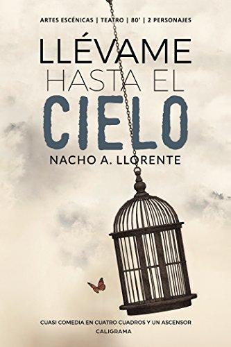 Llévame hasta el cielo por Nacho A. Llorente