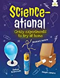 Sensational Science: Amazing Science Experiments Using Everyday Household Items
