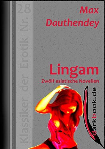 Lingam - Zwölf asiatische Novellen: Klassiker der Erotik Nr. 28