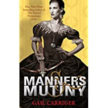 Manners and Mutiny: Number 4 in series (Finishing School) (English Edition)