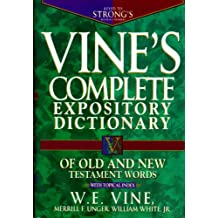 Vine's Complete Expository Dictionary of Old and New Testament Words: With Topical Index (Word Study) (English Edition)