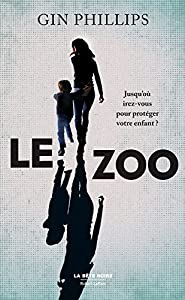 vignette de 'Le Zoo (Gin PHILLIPS)'