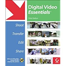 Digital Video EssentialsTM: Shoot, Transfer, Edit, Share