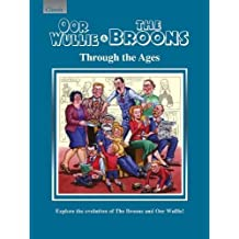 Oor Wullie & The Broons Through the Ages: Explore the Evolution of The Broons and Oor Wullie! (Annuals 2018)