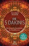 Die 5 Dakinis: Die himmlischen Kräfte des Buddhismus - Mit Meditationen für viele Alltagsprobleme