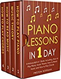 #9: Piano Lessons: In 1 Day - Bundle - The Only 4 Books You Need to Learn How to Play Piano Music, Piano Chords and Piano Exercises Today (Music Best Seller Book 28)