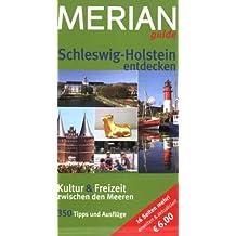 Schleswig-Holstein entdecken: Erweiterte und aktualisierte Ausgabe (MERIAN guide)