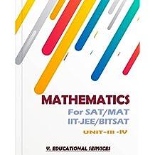 MATHEMATICS FOR SAT/MAT/IITJEE/BITSAT- UNIT-III+IV (English Edition)